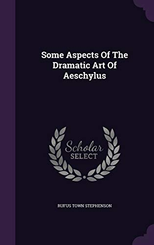 9781354873908: Some Aspects of the Dramatic Art of Aeschylus