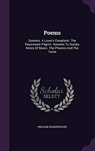 9781354879092: Poems: Sonnets. a Lover's Complaint. the Passionate Pilgrim. Sonnets to Sundry Notes of Music. the Phoenix and the Turtle