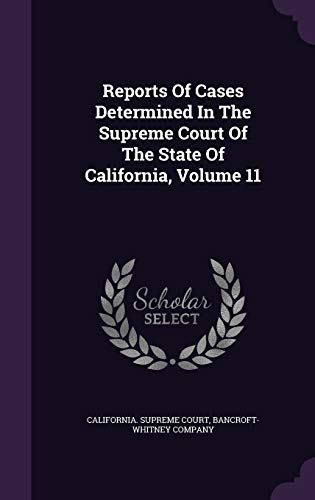 9781354890943: Reports of Cases Determined in the Supreme Court of the State of California, Volume 11