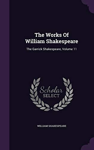 9781354907825: The Works of William Shakespeare: The Garrick Shakespeare, Volume 11