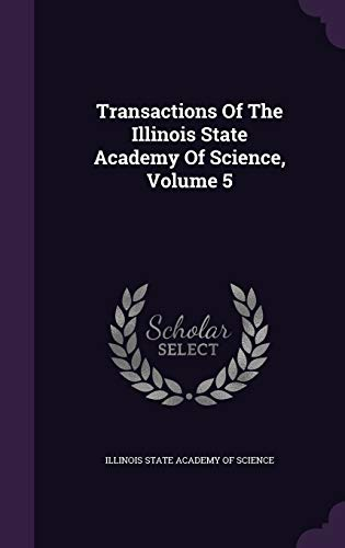 9781354925089: Transactions of the Illinois State Academy of Science, Volume 5