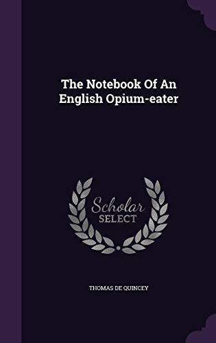 9781354936474: The Notebook of an English Opium-Eater