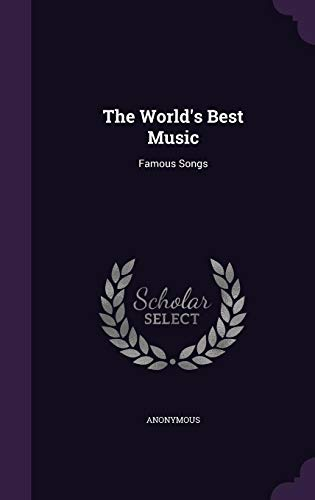 The World s Best Music: Famous Songs