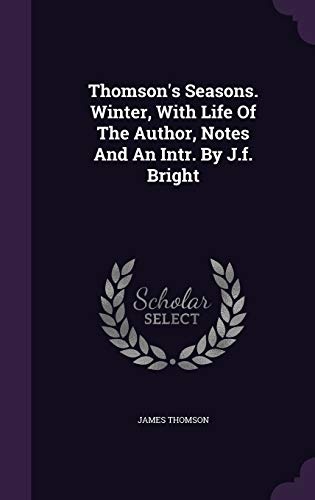 9781354965320: Thomson's Seasons. Winter, with Life of the Author, Notes and an Intr. by J.F. Bright