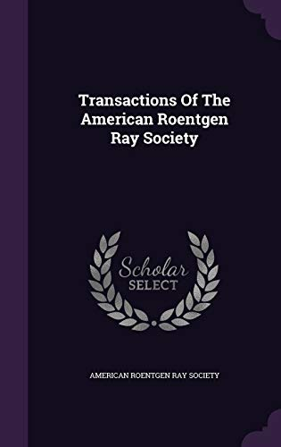 9781354974773: Transactions of the American Roentgen Ray Society