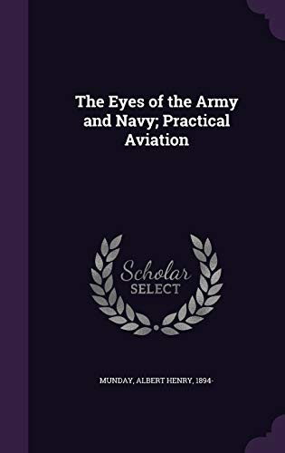 9781354993170: The Eyes of the Army and Navy; Practical Aviation