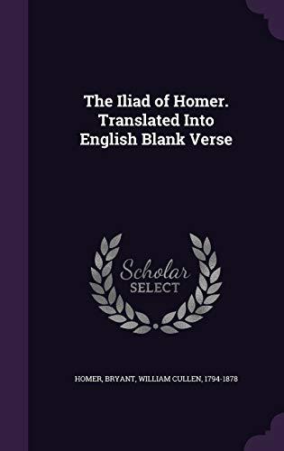 9781355002444: The Iliad of Homer. Translated Into English Blank Verse