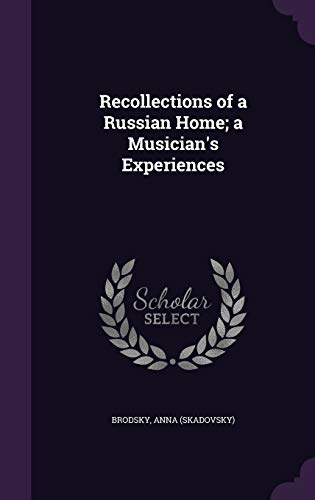 9781355002550: Recollections of a Russian Home; A Musician's Experiences