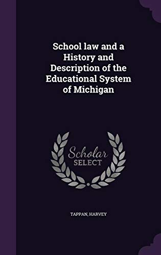 9781355005001: School Law and a History and Description of the Educational System of Michigan