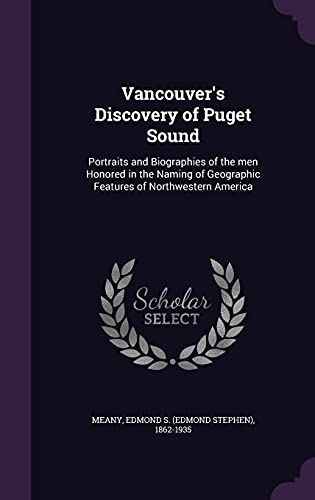 9781355009290: Vancouver's Discovery of Puget Sound: Portraits and Biographies of the Men Honored in the Naming of Geographic Features of Northwestern America