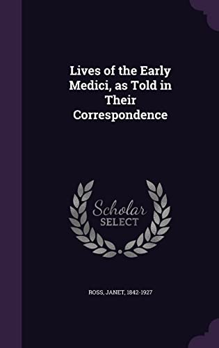 9781355012078: Lives of the Early Medici, as Told in Their Correspondence