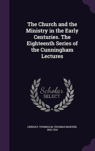 9781355013525: The Church and the Ministry in the Early Centuries. the Eighteenth Series of the Cunningham Lectures