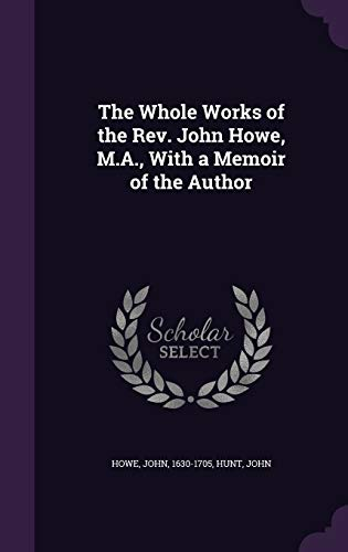9781355019961: The Whole Works of the REV. John Howe, M.A., with a Memoir of the Author