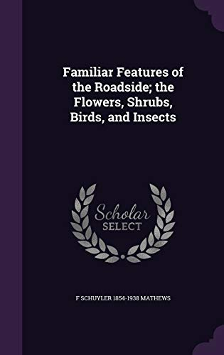 9781355026495: Familiar Features of the Roadside; The Flowers, Shrubs, Birds, and Insects