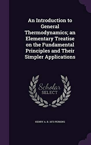 9781355032427: An Introduction to General Thermodynamics; An Elementary Treatise on the Fundamental Principles and Their Simpler Applications