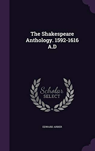 9781355032953: The Shakespeare Anthology. 1592-1616 A.D
