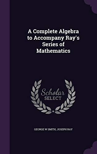 9781355039198: A Complete Algebra to Accompany Ray's Series of Mathematics