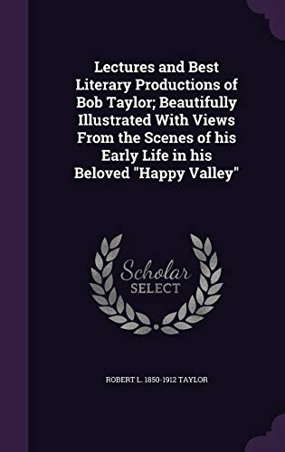 Lectures and Best Literary Productions of Bob: Taylor, Robert L