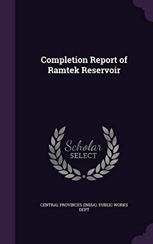 Completion Report of Ramtek Reservoir (Hardback or: Central Provinces (India)