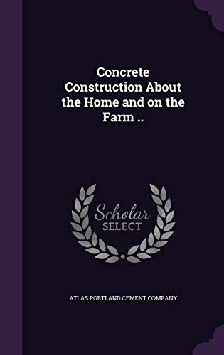 9781355046950: Concrete Construction about the Home and on the Farm ..
