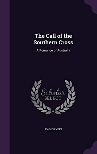 9781355064206: The Call of the Southern Cross: A Romance of Australia