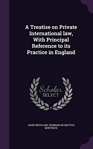 A Treatise on Private International Law, with: John Westlake, Norman