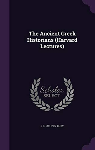 9781355142041: The Ancient Greek Historians (Harvard Lectures)