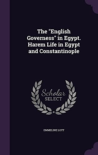 9781355144489: The English Governess in Egypt. Harem Life in Egypt and Constantinople