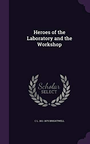 9781355150909: Heroes of the Laboratory and the Workshop