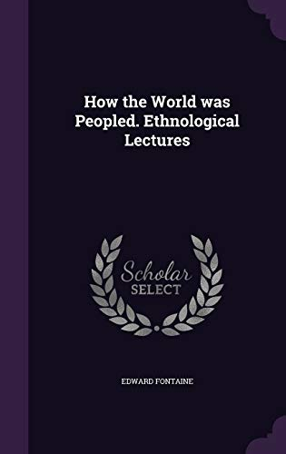 9781355165453: How the World Was Peopled. Ethnological Lectures