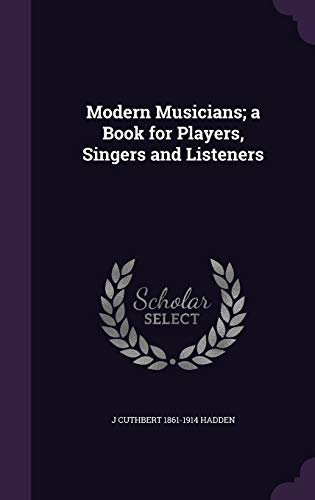9781355167310: Modern Musicians; A Book for Players, Singers and Listeners
