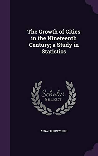 9781355172680: The Growth of Cities in the Nineteenth Century; A Study in Statistics