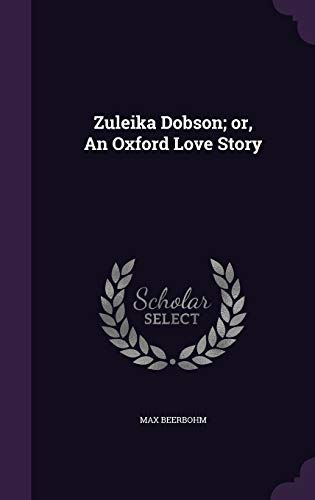 9781355203179: Zuleika Dobson; Or, an Oxford Love Story
