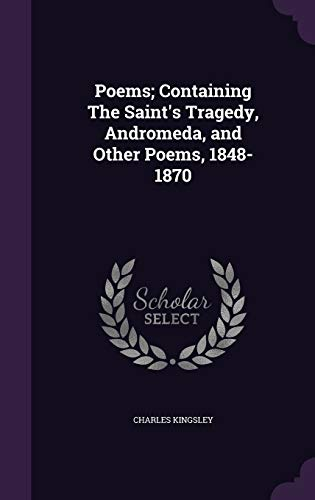 9781355205494: Poems; Containing the Saint's Tragedy, Andromeda, and Other Poems, 1848-1870