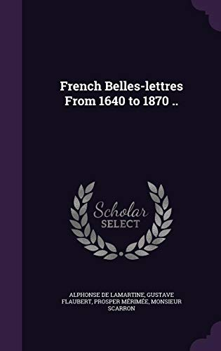 9781355214540: French Belles-Lettres from 1640 to 1870 ..