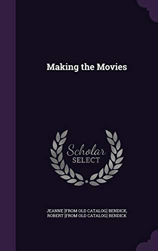 Making the Movies (Hardback): Jeanne [From Old