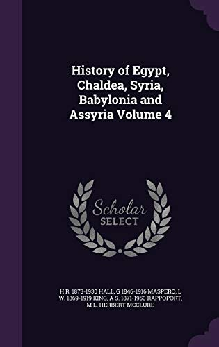 9781355234319: History of Egypt, Chaldea, Syria, Babylonia and Assyria Volume 4