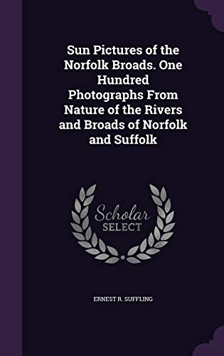 9781355238386: Sun Pictures of the Norfolk Broads. One Hundred Photographs from Nature of the Rivers and Broads of Norfolk and Suffolk
