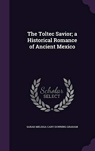 9781355245360: The Toltec Savior; A Historical Romance of Ancient Mexico