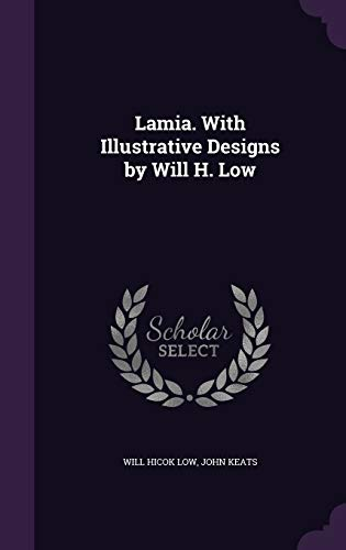 Lamia. with Illustrative Designs by Will H.: Will Hicok Low,