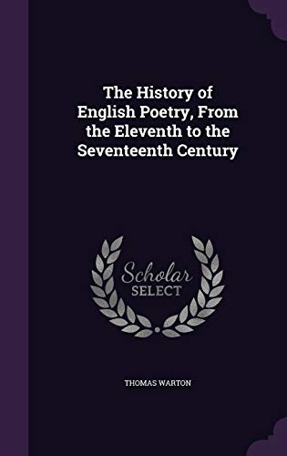 The History of English Poetry, from the: Warton, Thomas