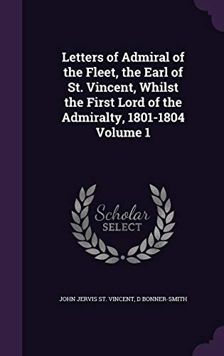 Letters of Admiral of the Fleet, the: John Jervis St