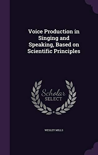 9781355261070: Voice Production in Singing and Speaking, Based on Scientific Principles