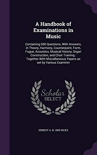 9781355276487: A Handbook of Examinations in Music: Containing 650 Questions, With Answers, in Theory, Harmony, Counterpoint, Form, Fugue, Acoustics, Musical Papers as set by Various Examinin