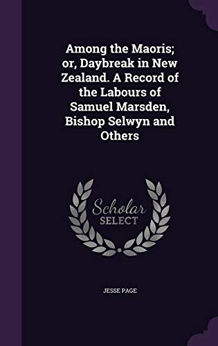 9781355283133: Among the Maoris; Or, Daybreak in New Zealand. a Record of the Labours of Samuel Marsden, Bishop Selwyn and Others