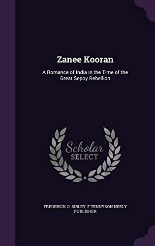 9781355284475: Zanee Kooran: A Romance of India in the Time of the Great Sepoy Rebellion