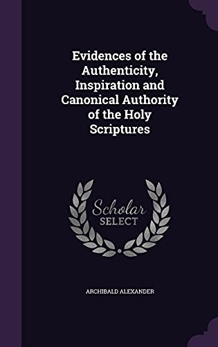 9781355298175: Evidences of the Authenticity, Inspiration and Canonical Authority of the Holy Scriptures