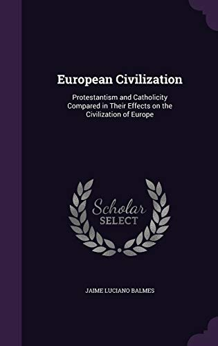 9781355298625: European Civilization: Protestantism and Catholicity Compared in Their Effects on the Civilization of Europe