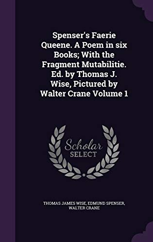 Spenser's Faerie Queene. a Poem in Six: Wise, Thomas James;
