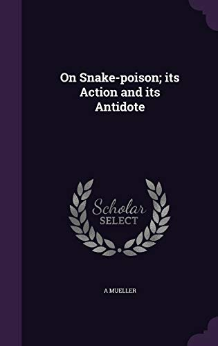 9781355317364: On Snake-Poison; Its Action and Its Antidote